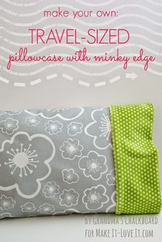 DIY Travel-Sized Pillowcase (with Minky edge) --- Make It and Love It