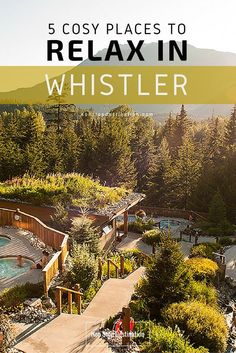 5 Cosy places to relax in Whistler, Canada - Non Stop Destination