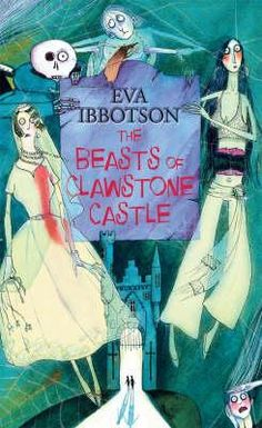 Eva Ibbotson - The Beasts of Clawstone Castle Middle School Books, Middle School English, Richmond Upon Thames, College Library, English Reading, Reading Challenge, Book Gifts, Book Recommendations, A Team