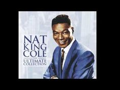 Smile by Nat King Cole- One of my favorites