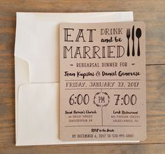 For the more rustic rehearsal dinner style this Eat, Drink and Be Married invitation is printed on kraft paper and comes with an ivory envelope.  We are showing our rehearsal invitation printed in black on kraft paper but you can request your choice of colors to match your wedding style.