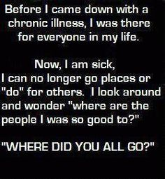 Major Depression, PTSD, Agoraphobia, and a few others -- not just these types of illness - many people get so caught up in busy lives and tend to 'forget' people who are 'shut-in' due to illness, age, disabilities.  I have been quilty of 'good intentions' -- now that shut-in, I too, sometimes wonder where all those people I was there for.  As I was, living a busy life?