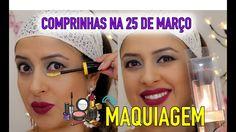 COMPRINHAS DE MAQUIAGENS NA 25 DE MARÇO - YouTube