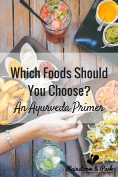 Which Foods Should You Choose? An Ayurveda Primer
