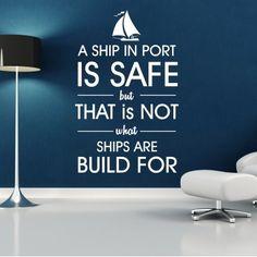 """Adesivo Murale - Safe Ship. Frasi motivazionali.  Adesivo murale di alta qualità con pellicola opaca di facile installazione. Lo sticker si può applicare su qualsiasi superficie liscia: muro, vetro, legno e plastica.  L'adesivo murale """"Safe Ship"""" è ideale per decorare il soggiorno. Adesivi Murali."""