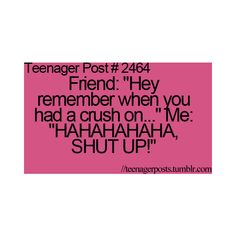 TEENAGER POST ❤ liked on Polyvore Crush Quotes, Teenager Quotes, Teenager Posts Boys, Teen Quotes, Relatable Teenager Posts Crushes, Funny Teen Posts, Teenage Post, Relatable Posts, Crush Texts