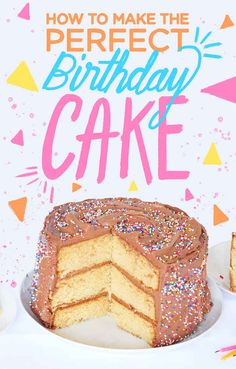 Here's How To Make The Only Birthday Cake You'll Ever Need