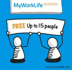 Did you know? You can use MyWorkLife Business for FREE for up to 15 people in your business or team. http://www.myworklife.com/business/