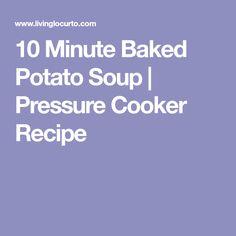 10 Minute Baked Potato Soup | Pressure Cooker Recipe