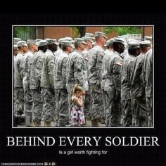 Behind Every Soldier...is a girl worth fighting for...
