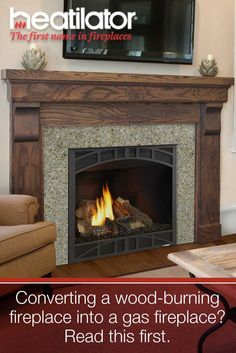 If you are contemplating converting your wood-burning fireplace into a gas fireplace, you need to consider your options.