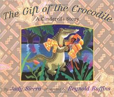 The Gift of the Crocodile: A Cinderella Story: Judy Sierra, Reynold Ruffins: 9780689821882: Amazon.com: Books