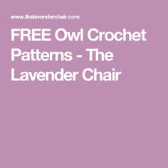 FREE Owl Crochet Patterns - The Lavender Chair