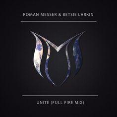 Roman Messer & Betsie Larkin - Unite (Full Fire Mix) by Roman Messer | Free Listening on SoundCloud