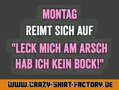 Sch... Montag!   #crazys #prost #fun #spass #rauchen #trinken #verrückt #saufen #irre #crazyshirtfactory #geilescheiße #funpic #funpics #montag #leckmichamarsch