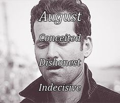 August's flaws