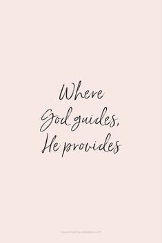 If you're feeling like God led you somewhere but then forgot about you. He didn't if God led you there He will provide for you as well. Bible Verses Quotes, Jesus Quotes, Faith Quotes, Me Quotes, Scriptures, Heart Quotes, Woman Quotes, Cool Words, Wise Words