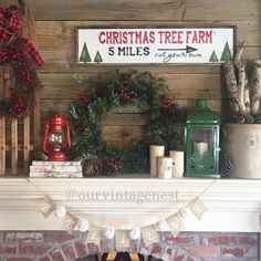Rustic Christmas mantel decor @ourvintagenest via IG. Christmas Tree Farm sign made by @downgracelane on IG.
