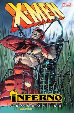 X-Men: Inferno Crossovers #TPB #Marvel @marvel @marvelofficial #XMen (Cover Artist: John Romita Jr) Release Date: 12/14/2016