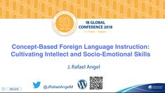 This page is dedicated to J. Rafael Angel's presentation at the IB Global Conference 2018, Singapore.   IB Global Conference 2018, Singapore Flier Download flier here Concept-Based Spanish as…
