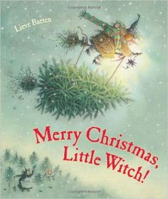 Merry Christmas, Little Witch: Lieve Baeten: 9780735841437: AmazonSmile: Books