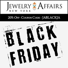 Black Friday Discount Coupon. JewelryAffairs.com 20% off on all jewelry. Up to 70% savings. Free Shipping on all US orders.