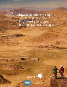 No viajamos para escapar de nuestra vida, viajamos para que la vida no se nos escape | we do not travel to escape of our lives, we travel so that life does not escape us