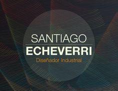 Portafolio Diseño Industrial Santiago Echeverri  Presentación de proyectos como diseñador industrial, portafolio académico.