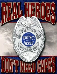 police..... If he or she is willing to put their life on the line to protect us. The least you can do is respect them....and the job they do....