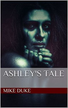 Ashley's Tale by Mike Duke http://www.amazon.com/dp/B017FOE77U/ref=cm_sw_r_pi_dp_7t2gxb0VKBD11
