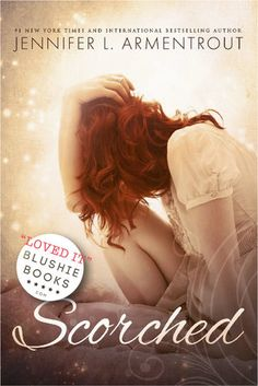 @blushiebooks SCORCHED by Jennifer L Armentrout