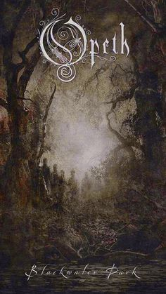 Opeth, Blackwater Park Amazing record