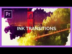 Ink Transitions in Adobe Premiere Pro CC Tutorial - YouTube