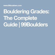 Bouldering Grades: The Complete Guide | 99Boulders
