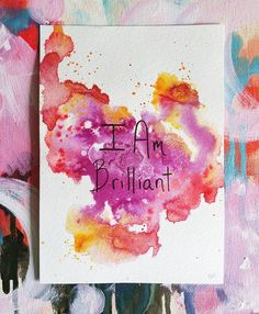 . ●SALE PENDING●I Am Brilliant Original 5x7 watercolor and acrylic ink from the@i_am_powerdeck  This original is available for $7 + shipping ($5 US and $8 international.) Does this one speak to you? Comment SOLD below!  Check out#iampoweroriginalsto see the rest! . . . . #iampowerdeck#brittburkardart#art#watercolor#iam#texasartist#houstonartist#artforsale #abmlifeiscolorful