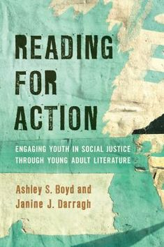 Reading for action: Engaging youth in social justice through young adult literature. (2019). by Ashley S. Boyd & Janine J. Darragh.
