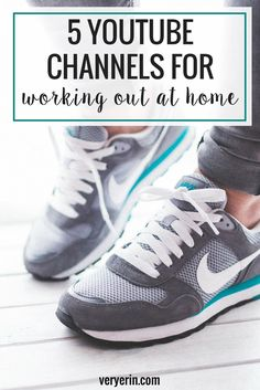 My 5 Favorite YouTube Channels for Working Out at Home | Health and Fitness, Exercise, Work Out Videos - Very Erin Blog