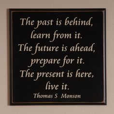 My favorite quote. Thomas S Monson ~ Learn, Prepare, Live Lds Quotes, Quotable Quotes, Cute Quotes, Great Quotes, Vinyl Quotes, Thomas S Monson Quotes, Cool Words, Wise Words, Church Quotes
