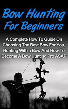 how to become a bow hunter essay 07062018  a hunter with bow and arrow, in a steamy sub-saharan savanna, stalks a big, exotic animal after killing and butchering it, he and his hunt-mates bring it back to their families and celebrate.