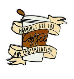 Fremde Dinge inspiriert am Morgen sind fr Kaffee und Kontemplation Emaille Pin v