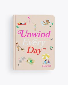 Unwind Every Day by chronicle books - journal - ban.do Journal Format, Book Journal, Pink Clouds, Typography, Books, Wellness, Joy Of Life, Spirit, Letterpress