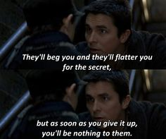 """"""" The prestige """" The secret impresses no one. But the trick you use it for is everything. The Prestige Quotes, The Prestige Movie, Nolan Film, Everything Film, Batman Quotes, I Understood That Reference, Movie Dialogues, Top Film, Favorite Movie Quotes"""
