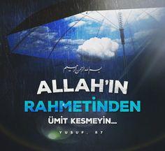 Allah'ın rahmetinden ümit kesmeyin... (Yusuf, 87)  #rahmet #ümit #ayetler #yağmur #yusufsuresi #ilmisuffa