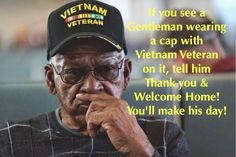 If you are a Vietnam Veteran and no one has told you yet.welcome home xoxo Jada Military Veterans, Military Life, Military Quotes, Vietnam Veterans, Vietnam War, Homeless Veterans, Illinois, American Soldiers, American Veterans
