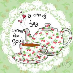 A cup of tea warms the soul.