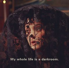 "Beetlejuice - ""My whole life is a darkroom. One big darkroom."" - Lydia Deetz"