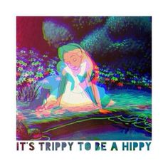 It's trippy to be hippy