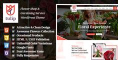 Tulip - Flower Shop & Gardening Service WordPress Theme Flower Shop and Gardening Service WordPress Theme is a theme for flower shops, gardening services, decor, gift shops and other similar websites. It is a beautifully designed WordPress theme with highly niche-specific design that provides a great user experience.
