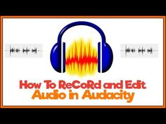 How To Record and Edit Audio In Audacity - Beginner Tutorial - YouTube