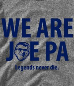 Penn State on Etsy?  I'm in love!    WE ARE Joe Pa Shirt Gray or White by scstees on Etsy.com